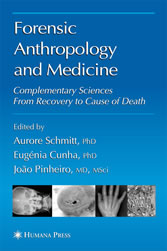 Forensic Anthropology and Medicine Complementary Sciences From Recovery to Cause of Death