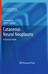 Cutaneous Neural Neoplasms A Practical Guide