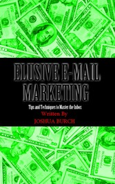 Elusive E-Mail Marketing Tips and Techniques To Master the Inbox