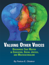 Valuing Other Voices Discourses that Matter in Education, Social Justice, and Multiculturalism