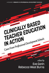 Clinically Based Teacher Education in Action Cases from Professional Development Schools