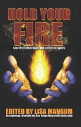 Hold Your Fire Stories Celebrating the Creative Spark