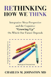 Rethinking How We Think Integrative Meta-Perspective and the Cognitive 'Growing Up' On Which Our Future Depends