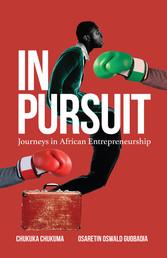In Pursuit Journeys in African Entrepreneurship