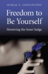 Freedom to Be Yourself Mastering the Inner Judge