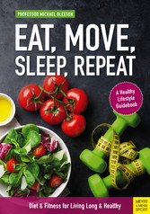 Eat, Move, Sleep, Repeat & Healthy