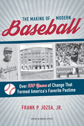 The Making of Modern Baseball Over 100 Years of Change That Formed America's Favorite Pastime
