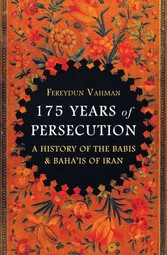 175 Years of Persecution & Baha'is of Iran