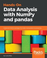 Hands-On Data Analysis with NumPy and pandas Implement Python packages from data manipulation to processing