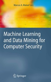 Machine Learning and Data Mining for Computer Security Methods and Applications