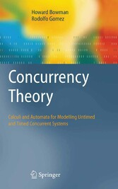Concurrency Theory Calculi an Automata for Modelling Untimed and Timed Concurrent Systems