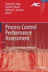 Process Control Performance Assessment From Theory to Implementation