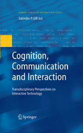 Cognition, Communication and Interaction Transdisciplinary Perspectives on Interactive Technology