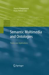 Semantic Multimedia and Ontologies Theory and Applications