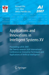 Applications and Innovations in Intelligent Systems XV Proceedings of AI-2007, the Twenty-seventh SGAI International Conference on Innovative Techniques and Applications of Artificial Intelligence