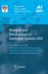 Research and Development in Intelligent Systems XXIV Proceedings of AI-2007, The Twenty-seventh SGAI International Conference on Innovative Techniques and Applications of Artificial Intelligence