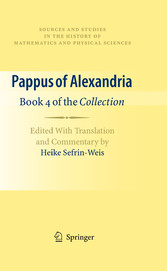 Pappus of Alexandria: Book 4 of the Collection Edited With Translation and Commentary by Heike Sefrin-Weis