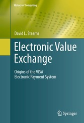 Electronic Value Exchange Origins of the VISA Electronic Payment System