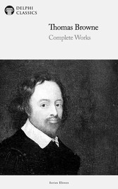 Delphi Complete Works of Thomas Browne (Illustrated)