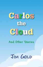 Carlos The Cloud And Other Stories