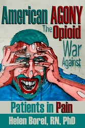 American AGONY The Opioid War Against Patients in Pain