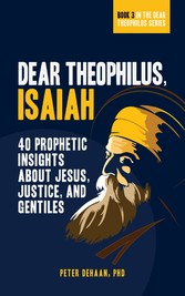 Dear Theophilus, Isaiah 40 Prophetic Insights about Jesus, Justice, and Gentiles