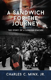 A Sandwich for the Journey The Story of a London Evacuee