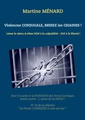 Violences conjugale, brisez les chaînes ! & dites NON à la culpabilité - OUI à la liberté !