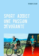 Sport Addict Une passion dévorante