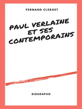 Paul Verlaine et ses Contemporains Par un témoin impartial