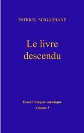 Le livre descendu 'exégèse coranique, Volume 3