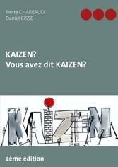 Kaizen ? Vous avez dit Kaizen ?