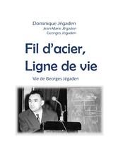 'acier, ligne de vie Vie de Georges Jégaden