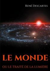 Le Monde ou le traité de la lumière le premier ouvrage philosophique de Descartes