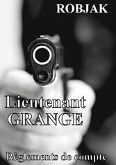 Lieutenant GRANGE - Règlements de compte