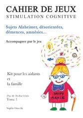 Cahier de jeux de stimulation cognitive Sujets Alzheimer, désorientés, démences, amnésies