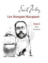 Les Rougon-Macquart Tome 5  Nana, Pot-Bouille
