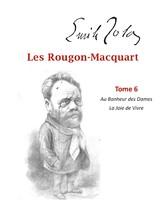 Les Rougon-Macquart Tome 6  Au Bonheur des Dames    La Joie de Vivre