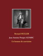 Jean Antoine Prosper ALFARIC Un homme de conviction