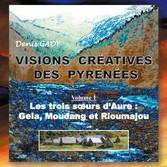 Visions créatives des Pyrénées Les trois soeurs d'Aure : Gela, Moudang et Rioumajou
