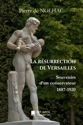 La résurrection de Versailles 'un conservateur, 1887-1920