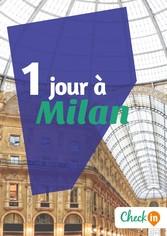 1 jour à Milan - Un guide touristique avec des cartes, des bons plans et les itinéraires indispensables