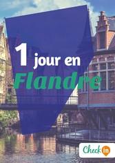 1 jour en Flandre - Un guide touristique avec des cartes, des bons plans et les itinéraires indispensables