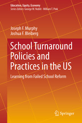 School Turnaround Policies and Practices in the US Learning from Failed School Reform