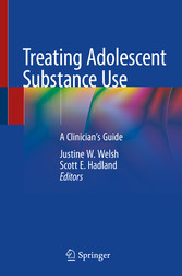 Treating Adolescent Substance Use A Clinician's Guide