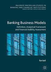 Banking Business Models Definition, Analytical Framework and Financial Stability Assessment