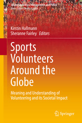 Sports Volunteers Around the Globe Meaning and Understanding of Volunteering and its Societal Impact