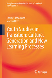Youth Studies in Transition: Culture, Generation and New Learning Processes