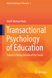 Transactional Psychology of Education Toward a Strong Version of the Social