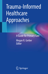 Trauma-Informed Healthcare Approaches A Guide for Primary Care